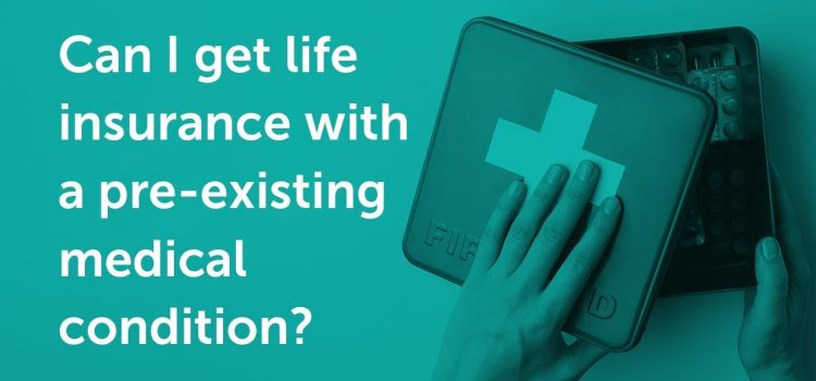 Life Insurance With Pre-Existing Conditions